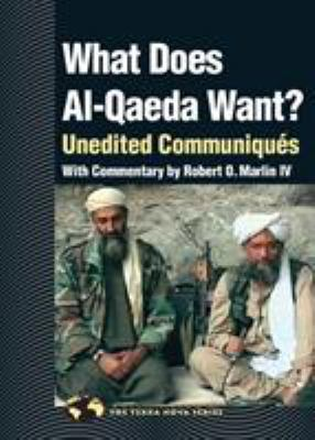 What Does Al Qaeda Want?: Unedited Communiques 9781556435485