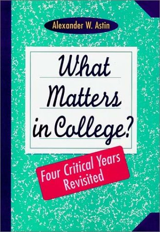 What Matters in College: Four Critical Years Revisited 9781555424923