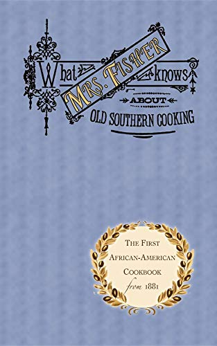 What Mrs. Fisher Knows about Old Southern Cooking 9781557094032