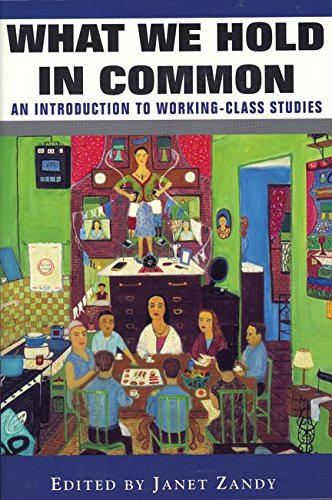 What We Hold in Common: An Introduction to Working-Class Studies 9781558612594