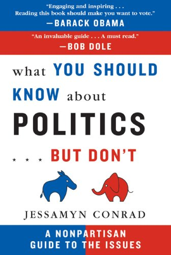What You Should Know about Politics... But Don't: A Nonpartisan Guide to the Issues 9781559708838