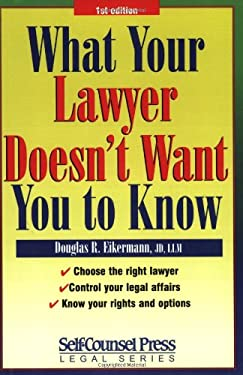 What Your Lawyer Doesn't Want You to Know 9781551804064