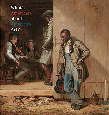 What's American about American Art? 9781555954031