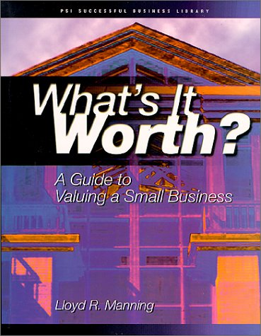 What's It Worth?: A Guide to Valuing a Business 9781555715045