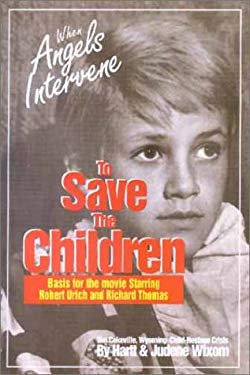 When Angels Intervene to Save the Children: The Cokeville, Wyoming Bombing Incident 9781555171445