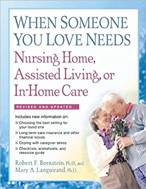 When Someone You Love Needs Nursing Home, Assisted Living, or In-Home Care: The Complete Guide 9781557048226