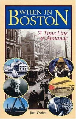 When in Boston: A Time Line & Almanac 9781555536213