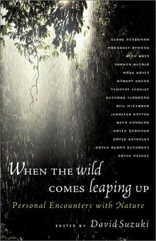 When the Wild Comes Leaping Up: Personal Encounters with Nature 9781550549645
