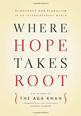 Where Hope Takes Root: Democracy and Pluralism in an Interdependent World 9781553653660