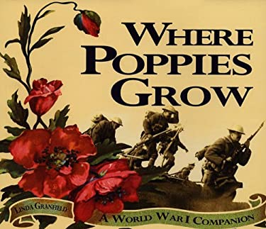 Where Poppies Grow: A World War I Companion 9781550051469