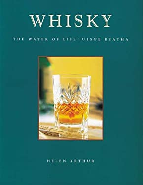 Whisky: The Water of Life - Uisge Beatha 9781552094259