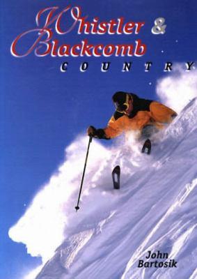 Whistler & Blackcomb Country 9781550171761