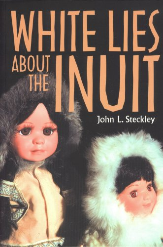 White Lies about the Inuit 9781551118758