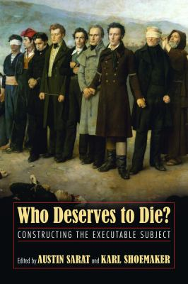 Who Deserves to Die?: Constructing the Executable Subject 9781558498839