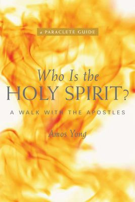 Who Is the Holy Spirit?: A Walk with the Apostles 9781557256355