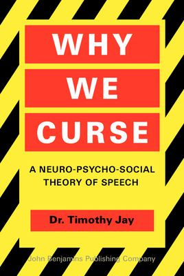 Why We Curse: A Neuro-Psycho-Social Theory of Speech 9781556197581