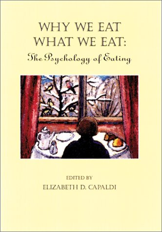 Why We Eat What We Eat: The Psychology of Eating 9781557989079