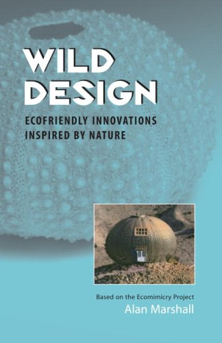 Wild Design: Ecofriendly Innovations Inspired by Nature 9781556437908