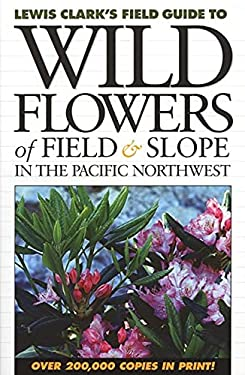 Wild Flowers of Field & Slope in the Pacific Northwest 9781550172553