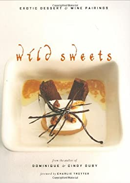 Wild Sweets: Exotic Dessert & Wine Pairings 9781552858363