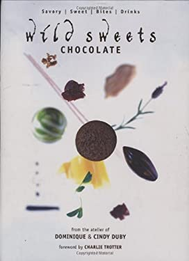 Wild Sweets Chocolate: Savory, Sweet, Bites, Drinks 9781552859100
