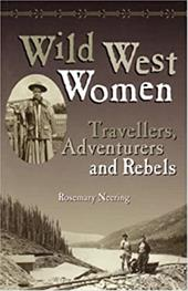 Wild West Women: Travellers, Adventurers and Rebels 6847033