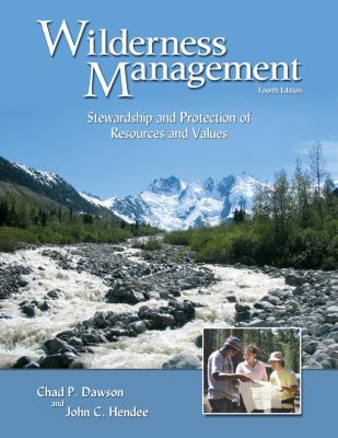 Wilderness Management: Stewardship and Protection of Resources and Values 9781555916824