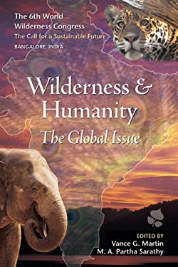 Wilderness and Humanity: 6th Wwc: Proceedings from the 6th World Wilderness Congress 9781555919894