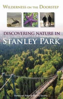 Wilderness on the Doorstep: Discovering Nature in Stanley Park 9781550173864