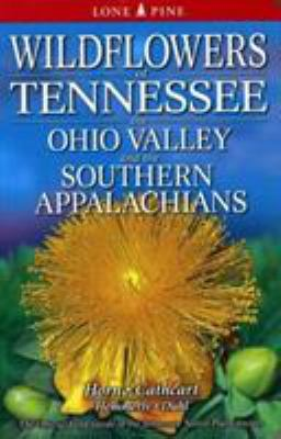 Wildflowers of Tennessee: And the Ohio/Mississippi Valleys 9781551054285