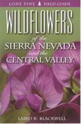 Wildflowers of the Sierra Nevada and Central Valley 9781551052267