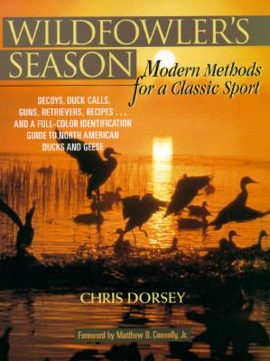 Wildfowler's Season: Modern Methods for a Classic Sport 9781558212923