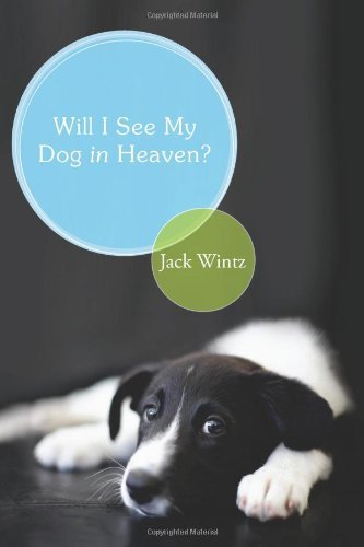 Will I See My Dog in Heaven?: God's Saving Love for the Whole Family of Creation 9781557255686