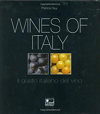 Wines of Italy: A Complete Guide to the Grape Varieties, Growing Regions and Classifications of Italian Wine 9781559498814