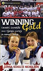 Winning Gold: Canada's Incredible 2002 Olympic Victory in Women's Hockey 6846777