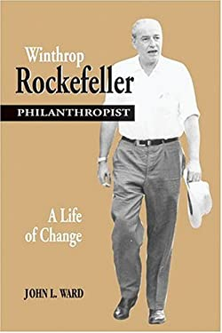 Winthrop Rockefeller: A Life of Change 9781557287687