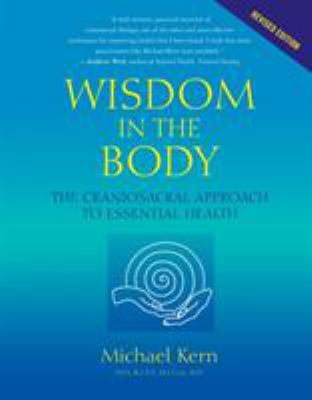 Wisdom in the Body: The Craniosacral Approach to Essential Health 9781556435591