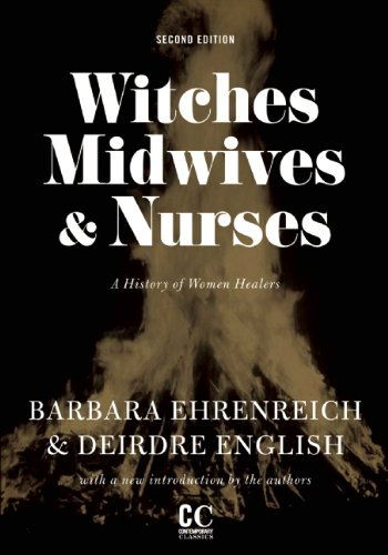 Witches, Midwives & Nurses: A History of Women Healers 9781558616615