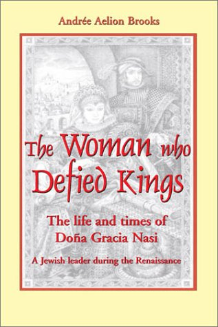 The Woman Who Defied Kings: The Life and Times of Do a Gracia Nasi 9781557788290