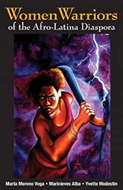 Women Warriors of the Afro-Latina Diaspora 9781558857469