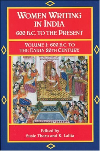 Women Writing in India: 600 B.C. to the Present, V: 600 B.C. to the Early Twentieth Century 9781558610279