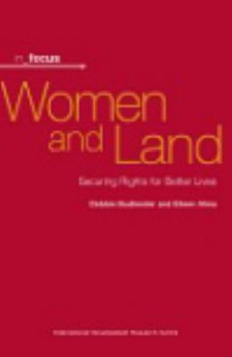 Women and Land: Securing Rights for Better Lives 9781552505229