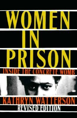 Women in Prison Women in Prison Women in Prison Women in Prison Women in Prison: Inside the Concrete Womb Inside the Concrete Womb Inside the Concrete 9781555532383
