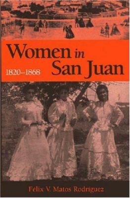 Women in San Juan, Puerto Rico, 1820-1868 9781558762831