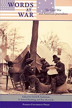 Words at War: The Civil War and American Journalism 9781557534941