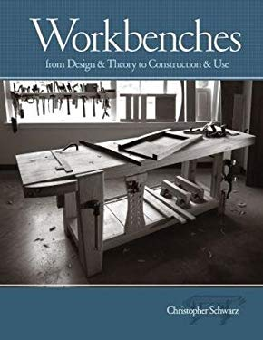 Workbenches: From Design & Theory to Construction & Use 9781558708402