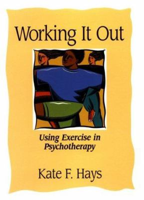 Working It Out: Using Exercise in Psychotherapy 9781557985927