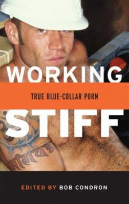 Working Stiff: True Blue-Collar Porn 9781555839499
