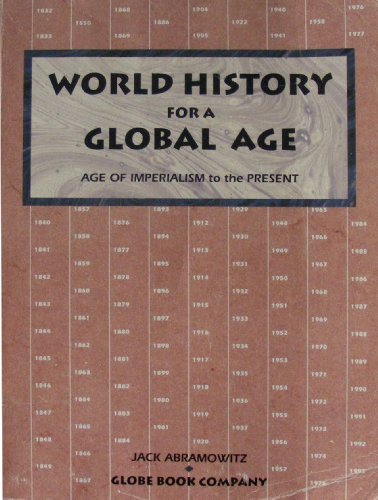 World History for a Global Age: Age of Imperialism to the Present 9781556756849