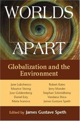 Worlds Apart: Globalization and the Environment 9781559639996